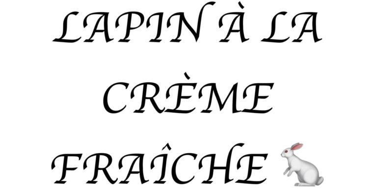 ウサギ肉のフレッシュクリームソース (Lapin à la crème fraîche)レシピ
